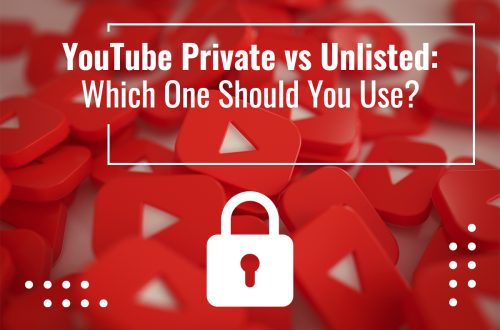 Private or Unlisted: which settings to choose on YouTube