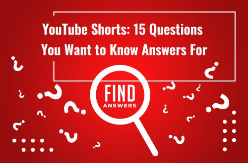 YouTube Shorts: 15 questions answered
